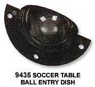 FOOSBALL - BALL ENTRY DISH (1 pc)